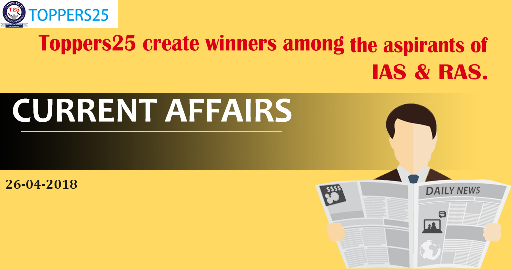 Toppers25_Current Affairs 26/04/2018