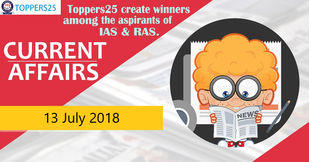 Toppers25_Current Affairs 13/07/2018