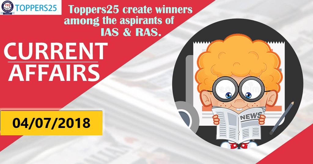 Toppers25_Current Affairs 04/07/2018