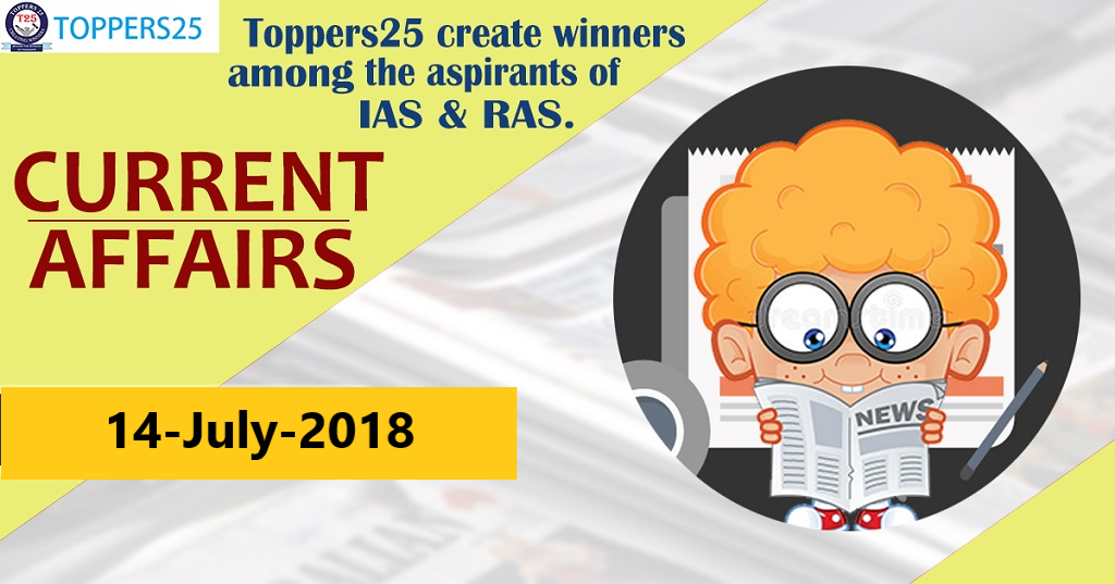 Toppers25_Current Affairs 14/07/2018