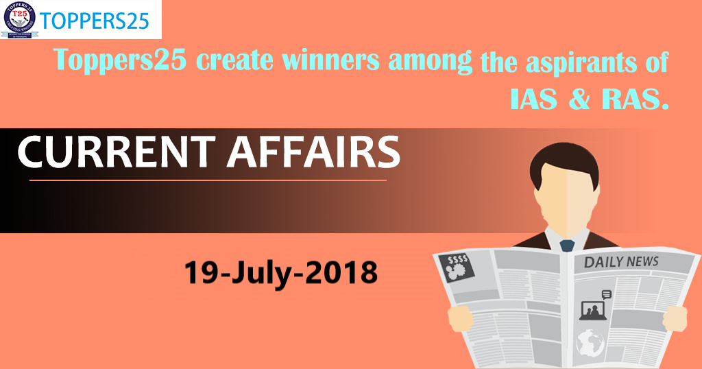 Toppers25_Current Affairs 19/07/2018