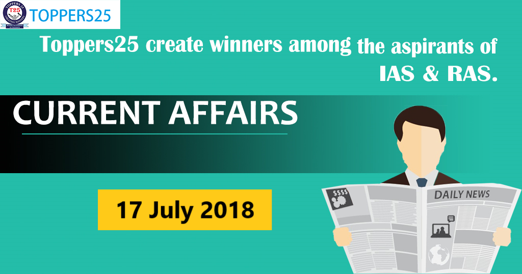 Toppers25_Current Affairs 17/07/2018