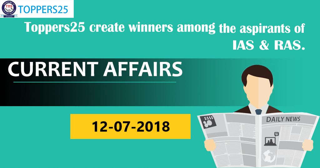 Toppers25_Current Affairs 12/07/2018