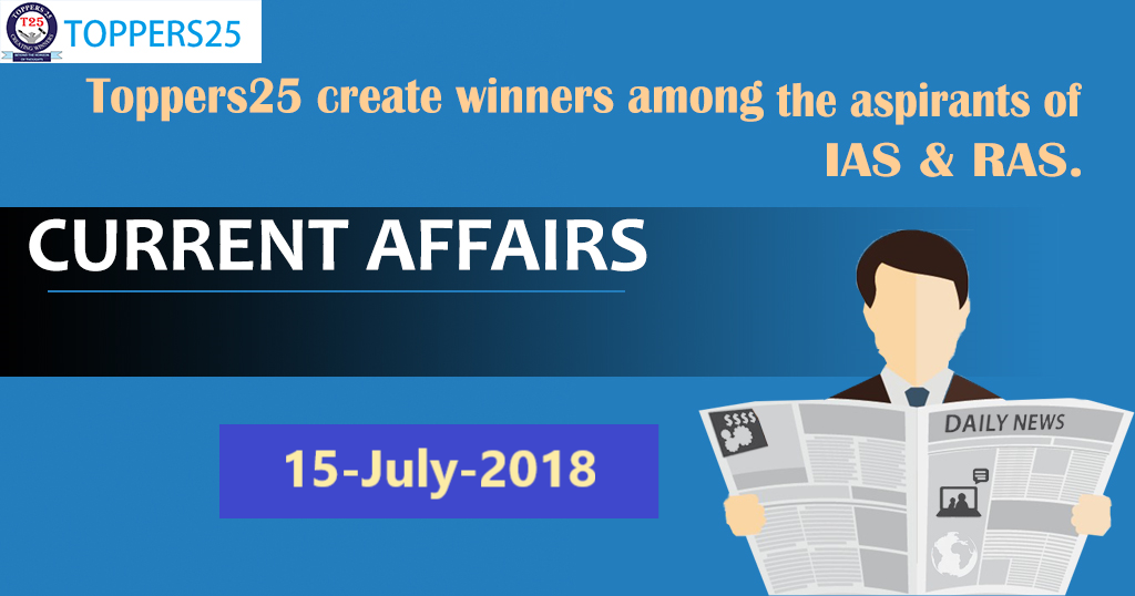 Toppers25_Current Affairs 15/07/2018