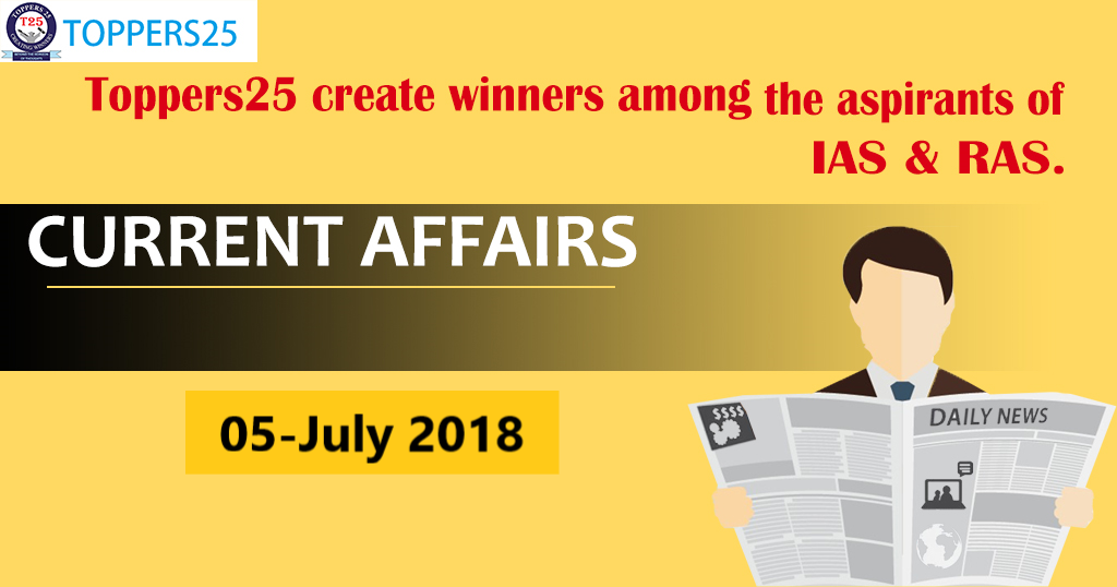 Toppers25_Current Affairs 05/07/2018