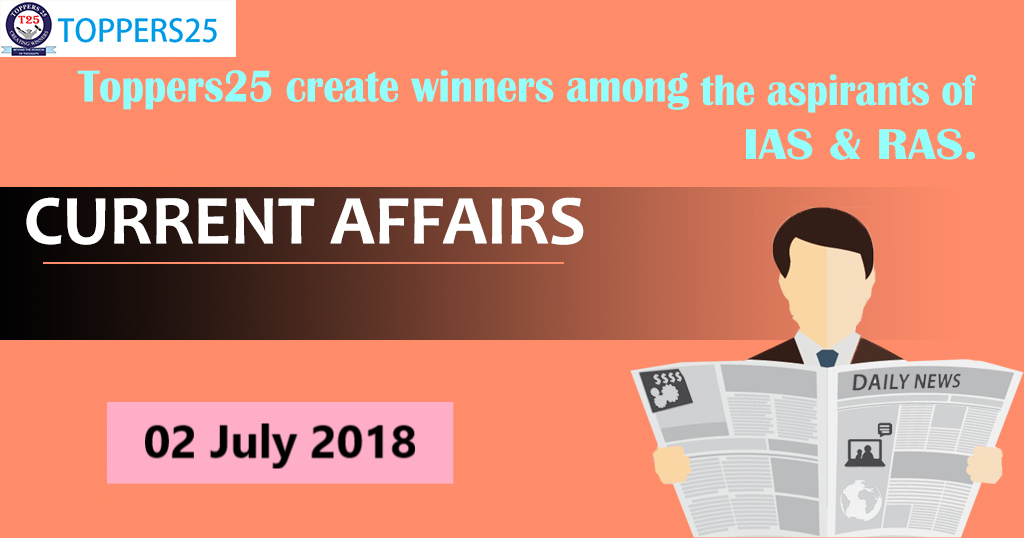 Toppers25_Current Affairs 02/07/2018