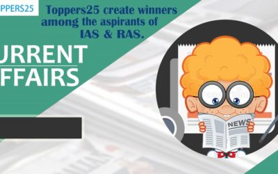 Toppers25 current affairs for IAS RAS of 3/9/2018