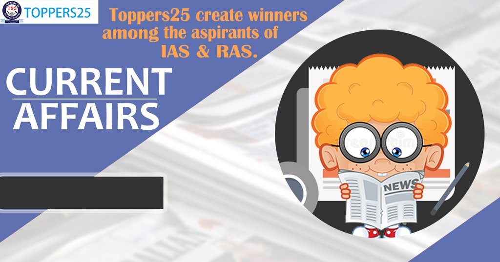 Toppers25 current affairs for IAS/RAS date-2/11/2018