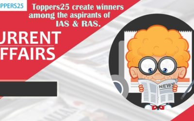 Toppers25 Current Affairs IAS/RAS Date:11/1/2019